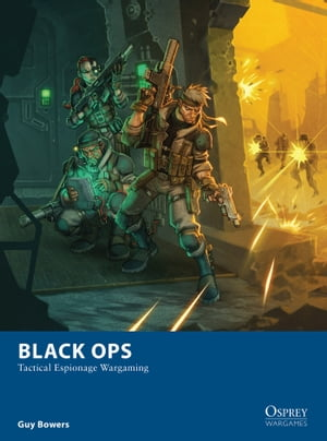 Black Ops Tactical Espionage Wargaming