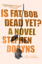Is Fat Bob Dead Yet? Cover Image