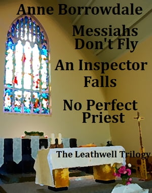 Leathwell trilogy Messiahs Don't Fly An Inspector Falls No Perfect Priest