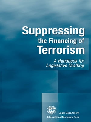 Suppressing the Financing of Terrorism: A Handbook for Legislative Drafting