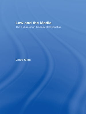 Law and the Media The Future of an Uneasy Relationship