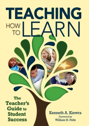 Teaching How to Learn The Teacher's Guide to Student Success