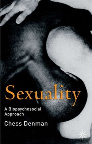 Sexuality A Biopsychosocial Approach
