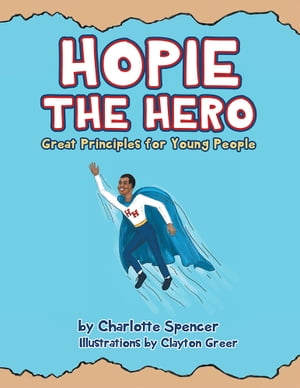 Hopie The Hero Great Principles for Young People