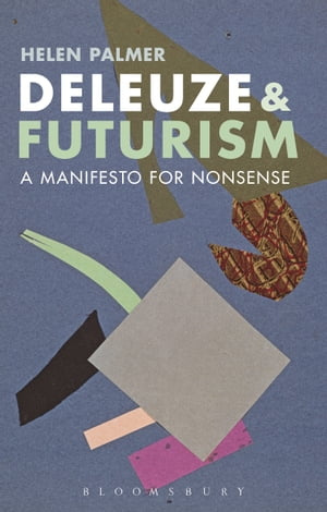 Deleuze and Futurism A Manifesto for Nonsense