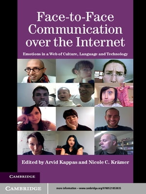 Face-to-Face Communication over the Internet Emotions in a Web of Culture,  Language,  and Technology