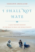 I Shall Not Hate Cover Image