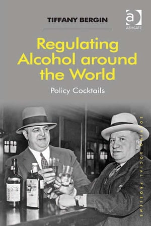 Regulating Alcohol around the World Policy Cocktails