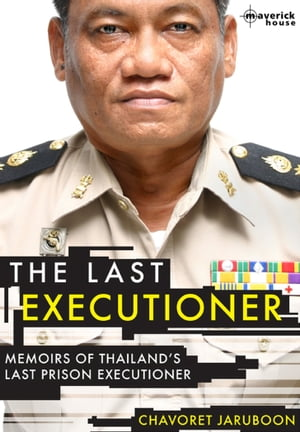 The Last Executioner Memoirs of Thailand's last prison executioner