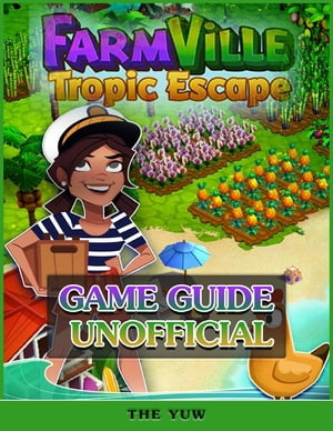 Farmville Tropic Escape Game Guide Unofficial