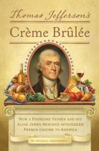 Thomas Jefferson's Creme Brulee Cover Image