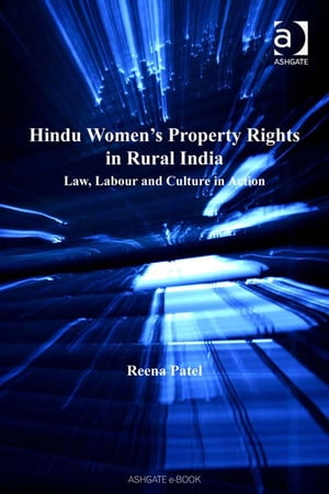 Hindu Women's Property Rights in Rural India Law,  Labour and Culture in Action