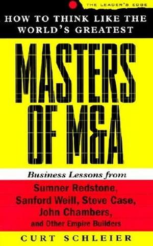 How to Think Like the World's Greatest Masters of M & A