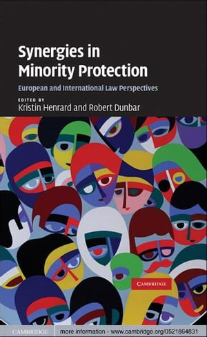 Synergies in Minority Protection European and International Law Perspectives