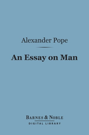 alexander pope satire essay on man Essays and criticism on alexander pope's an essay on man - critical essays.
