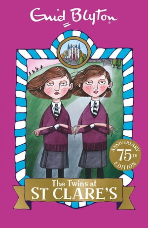 St Clare's: The Twins at St Clare's Book 1