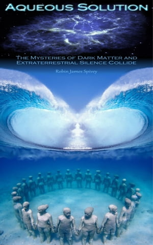 Aqueous Solution The mysteries of dark matter and extraterrestrial silence collide