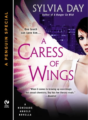 A Caress of Wings A Renegade Angels Novella (A Penguin Special from New American Library)