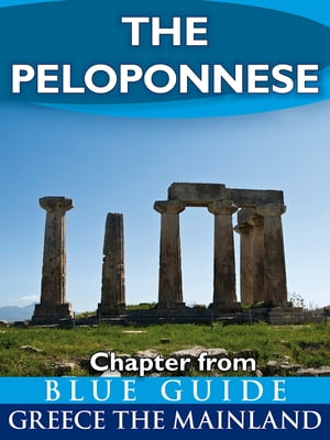 The Peloponnese Chapter from Blue Guide Greece the Mainland