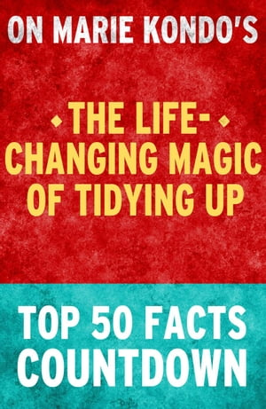 The Life-Changing Magic of Tidying Up - Top 50 Facts Countdown