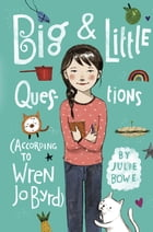 Big & Little Questions (According to Wren Jo Byrd) Cover Image