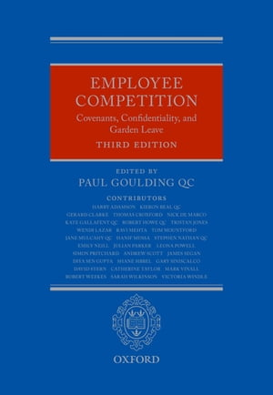 Employee Competition Covenants,  Confidentiality,  and Garden Leave