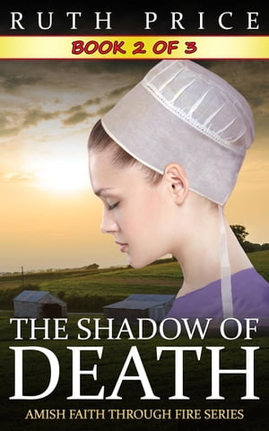 The Shadow of Death -- Book 2 The Shadow of Death (Amish Faith Through Fire),  #2