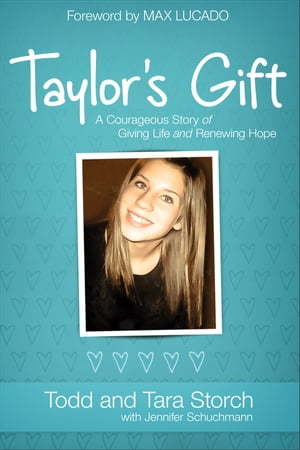 Taylor's Gift A Courageous Story of Giving Life and Renewing Hope