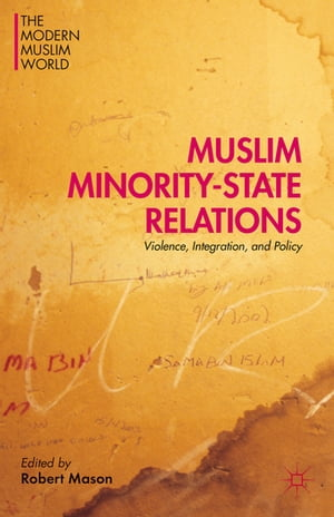 Muslim Minority-State Relations Violence,  Integration,  and Policy