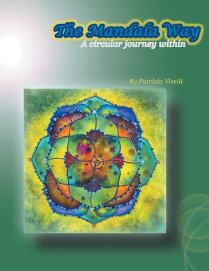 The Mandala Way A Circular Journey Within