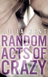 Julia Kent - Random Acts of Crazy