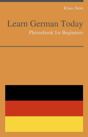 Learn German Today - Phrasebook For Beginners