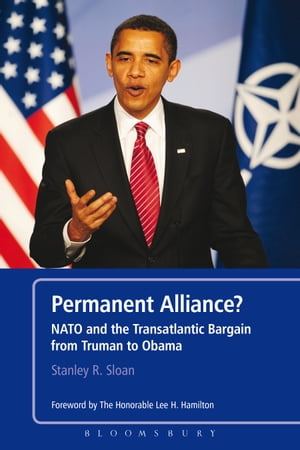 Permanent Alliance? NATO and the Transatlantic Bargain from Truman to Obama