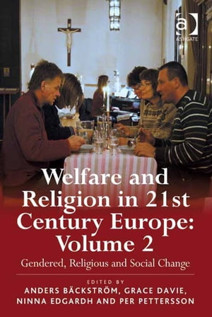 Welfare and Religion in 21st Century Europe Volume 2: Gendered,  Religious and Social Change