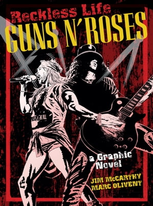 Reckless Life: The Guns ?n? Roses Graphic Novel