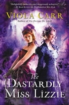 The Dastardly Miss Lizzie Cover Image