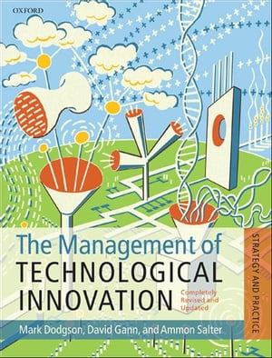 The Management of Technological Innovation Strategy and Practice