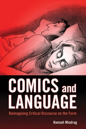 Comics and Language Reimagining Critical Discourse on the Form