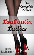 Louboutin Ladies: The Complete Series (Adult Romance) photo