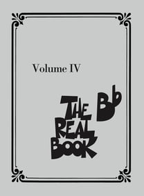 The Real Book - Volume IV (B-flat Edition)