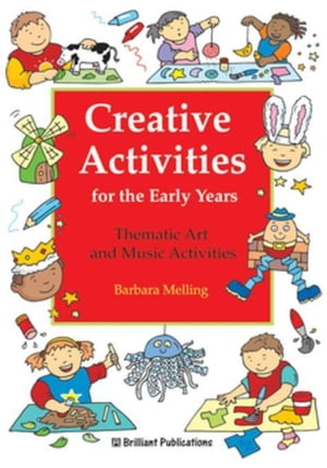 Creative Activities for the Early Years: Creative Activities for the Early Years
