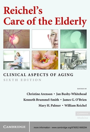 Reichel's Care of the Elderly Clinical Aspects of Aging