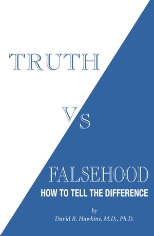 Truth vs. Falsehood How To Tell the Difference