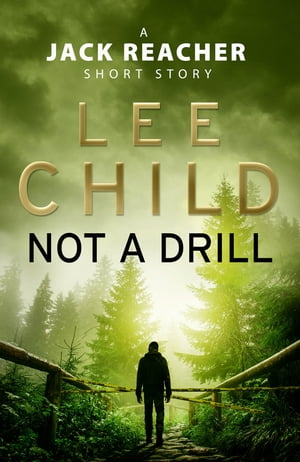 Not a Drill (A Jack Reacher short story)