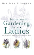 online magazine -  Instructions in Gardening for Ladies