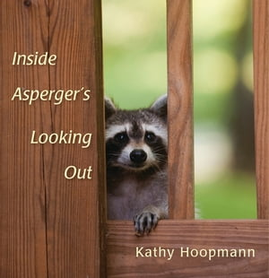 Inside Asperger?s Looking Out