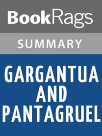 Gargantua and Pantagruel by François Guizot Summary & Study Guide