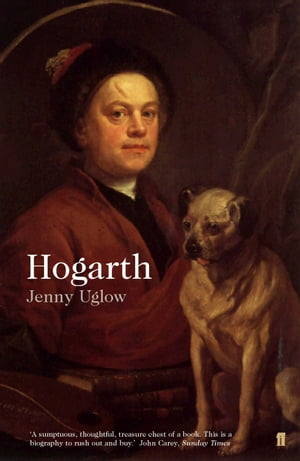 William Hogarth A Life and a World