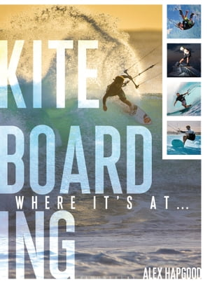 Kiteboarding Where it's at...
