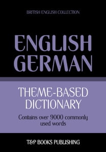 Theme-based dictionary British English-German - 9000 words